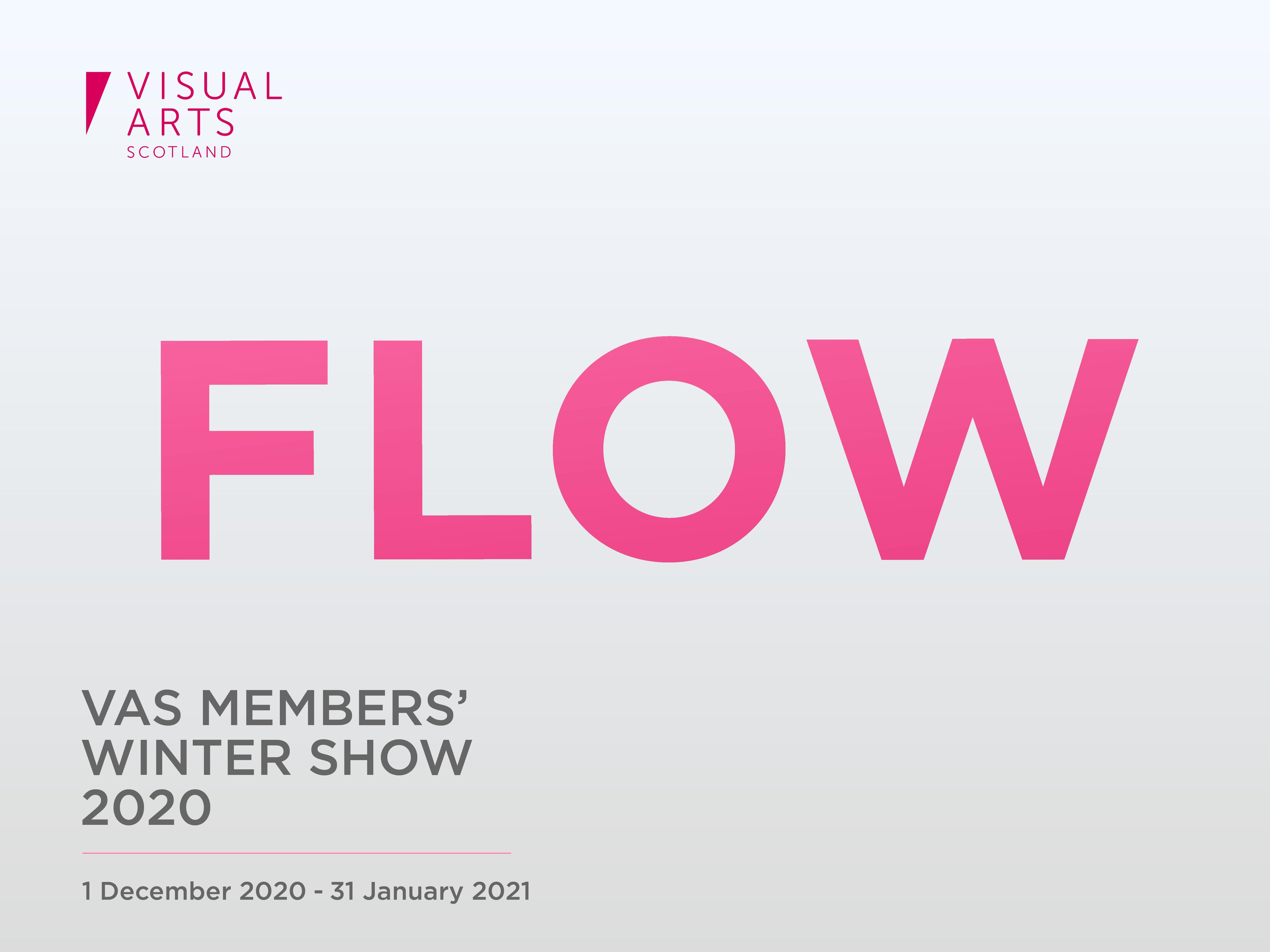 F L O W - Members' Winter Exhibition Open 1st December 2020