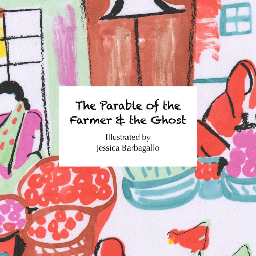 'The Parable of The Farmer and the Ghost' - Illustrated Book